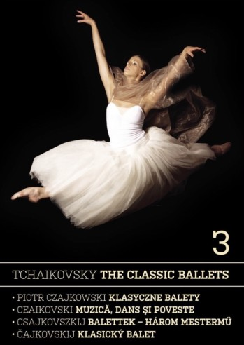 Tchaikovsky: The Classic Ballets 3