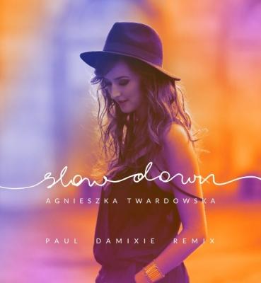 Agnieszka Twardowska – Slow Down (Paul Damixie Remix)